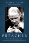 Preacher : David H. C. Read's Sermons at Madison Avenue Presbyterian Church - eBook