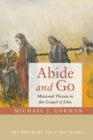 Abide and Go : Missional Theosis in the Gospel of John - eBook