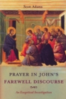 Prayer in John's Farewell Discourse : An Exegetical Investigation - eBook