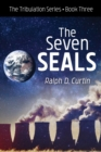 The Seven Seals : The Tribulation Series Book Three - eBook