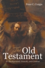 The Old Testament : It's Background, Growth, and Content - eBook