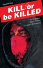 Kill or Be Killed Volume 1 - Book