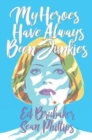 My Heroes Have Always Been Junkies - Book