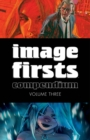 Image Firsts Compendium Volume 3 - Book