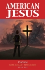 American Jesus Volume 1: Chosen (New Edition) - Book