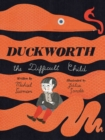 Duckworth, the Difficult Child - Book