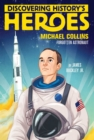 Michael Collins : Discovering History's Heroes - eBook