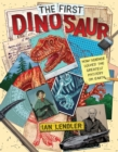 The First Dinosaur : How Science Solved the Greatest Mystery on Earth - eBook