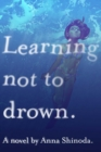 Learning Not to Drown - Book