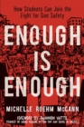 Enough Is Enough : How Students Can Join the Fight for Gun Safety - eBook