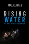 Rising Water : The Story of the Thai Cave Rescue - Book