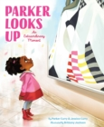 Parker Looks Up : An Extraordinary Moment - Book