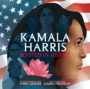 Kamala Harris : Rooted in Justice - Book