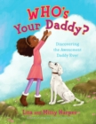Who's Your Daddy? : Discovering the Awesomest Daddy Ever - eBook
