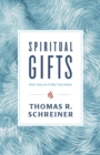Spiritual Gifts : What They Are and Why They Matter - eBook