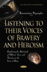 Listening to their Voices of Bravery & Heroism : Exploring the Aftermath of Officers Loss & Trauma in the Line of Duty - Book