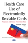 Health Care Use of Electronically Readable Cards : Prospects & Fraud Prevention Role - Book