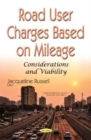 Road User Charges Based on Mileage : Considerations & Viability - Book
