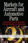Markets for Aircraft & Automotive Parts : Assessments & Selected Country Studies for Exporters - Book