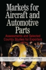 Markets for Aircraft and Automotive Parts : Assessments and Selected Country Studies for Exporters - eBook