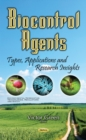 Biocontrol Agents : Types, Applications & Research Insights - Book