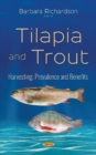 Tilapia & Trout : Harvesting, Prevalence & Benefits - Book