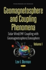 Geomagnetosphere and Coupling Phenomena, Volume I : Solar Wind/IMF Coupling with Geomagnetosphere/Ionosphere - Book