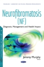 Neurofibromatosis (NF) : Diagnosis, Management & Health Impact - Book