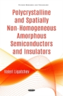 Polycrystalline & Spatially Non-Homogeneous Amorphous Semiconductors & Insulators - Book