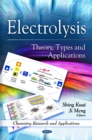 Electrolysis : Theory, Types and Applications - eBook