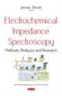 Electrochemical Impedance Spectroscopy : Methods, Analysis & Research - Book