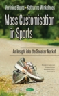 Mass Customisation in Sports : An Insight to the Sneaker Market - Book