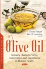 Olive Oil : Sensory Characteristics, Composition and Importance in Human Health - eBook
