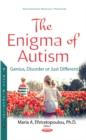 Enigma of Autism : Genius, Disorder or Just Different? - Book