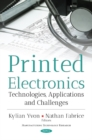 Printed Electronics : Technologies, Applications & Challenges - Book