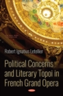 Political Concerns and Literary Topoi in French Grand Opera - eBook