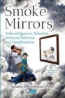 Smoke and Mirrors : Acknowledgement, Alienation, Antisocial Behaviour and Transformation - Book