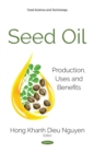 Seed Oil : Production, Uses and Benefits - eBook