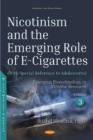 Nicotinism and the Emerging Role of E-Cigarettes (With Special Reference to Adolescents) : Volume 3: Emerging Biotechnology in Nicotine Research - Book