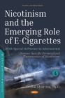 Nicotinism and the Emerging Role of E-Cigarettes (With Special Reference to Adolescents) : Volume 4: Disease-Specific  Personalized Theranostics of Nicotinism - Book