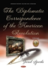 The Diplomatic Correspondence of the American Revolution : Volume 1 - Book