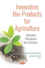 Innovative Bio-Products for Agriculture: Innovative Phosphorus Bio-Fertilizers - eBook