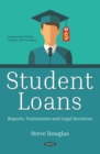 Student Loans: Reports, Testimonies and Legal Decisions - eBook