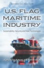 U.S. Flag Maritime Industry: Sustainability, Security and New Technologies - eBook
