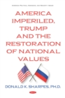 America Imperiled, Trump and the Restoration of National Values - eBook