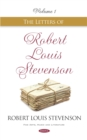 The Letters of Robert Louis Stevenson. Volume I - eBook