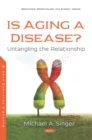 Is Aging a Disease? Untangling the Relationship - eBook