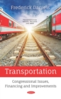 Transportation: Congressional Issues, Financing and Improvements - eBook