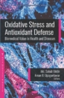 Oxidative Stress and Antioxidant Defense : Biomedical Value in Health and Diseases - Book
