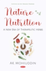 Nature and Nutrition: A New Era of Therapeutic Herbs - eBook